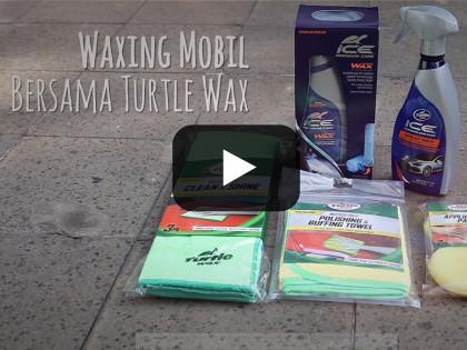 Waxing bersama Turtle Wax